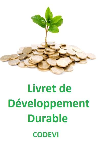 Livret de d veloppement durable ou codevi pargne - Plafond livret developpement durable societe generale ...