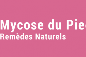 mycose du pied remède naturel