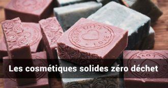 cosmétiques solides zéro déchet